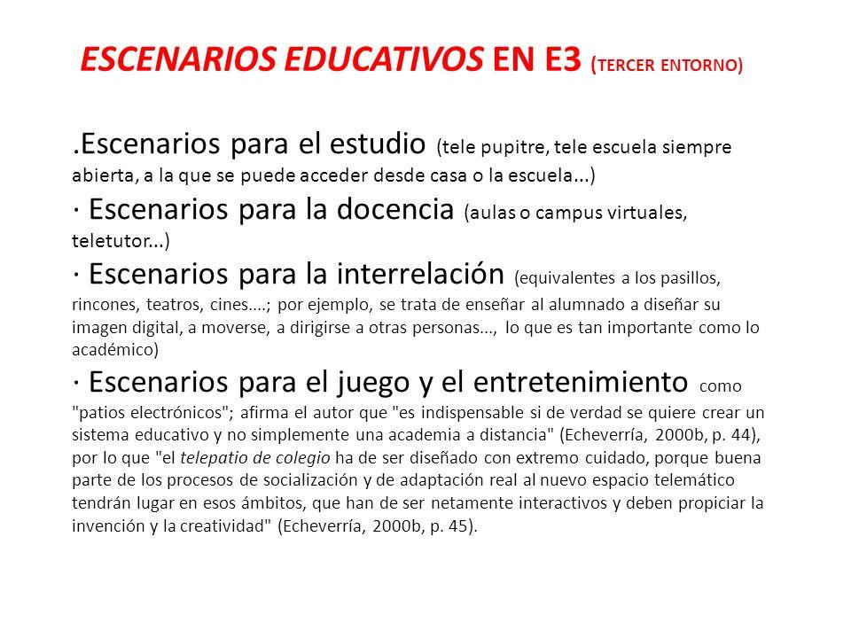 ESCENARIOS EDUCATIVOS EN E3 (TERCER ENTORNO)