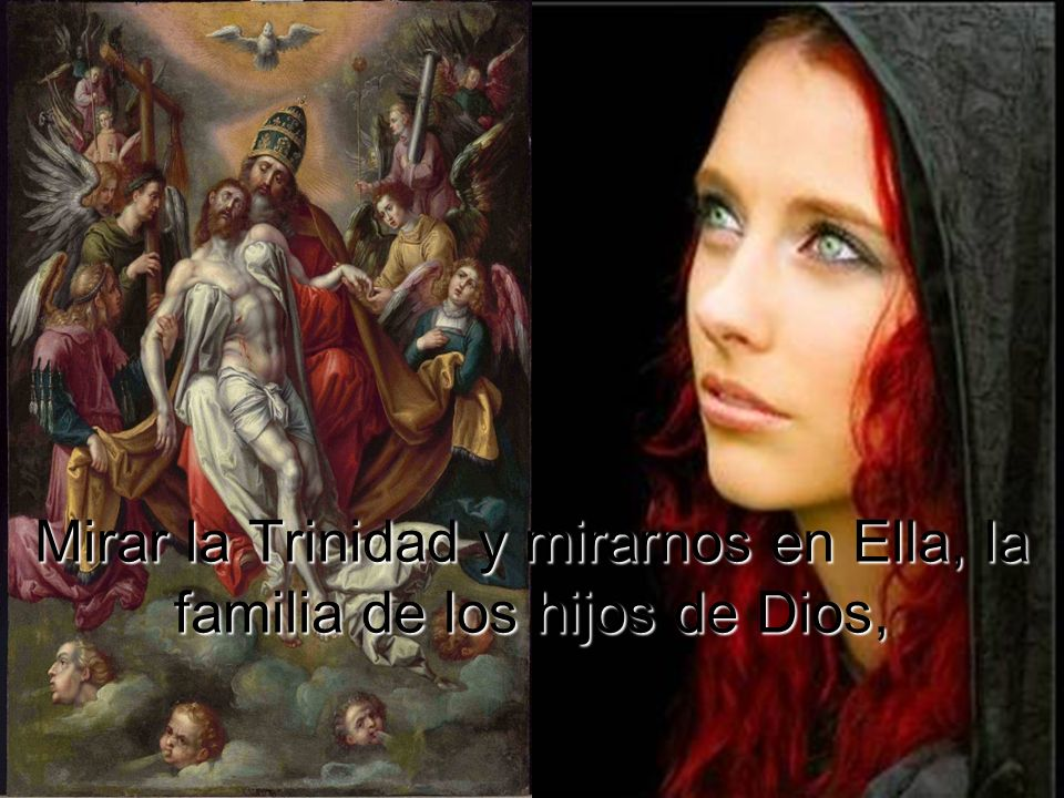 Mirar la Trinidad y mirarnos en Ella, la familia de los hijos de Dios,