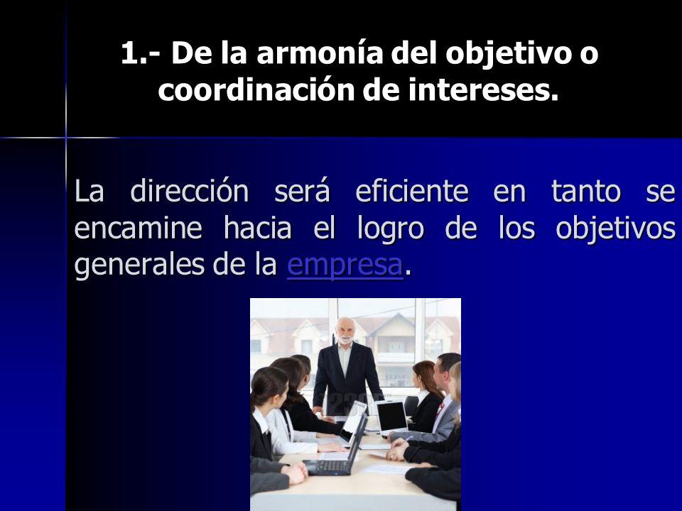 1.- De la armonía del objetivo o coordinación de intereses.