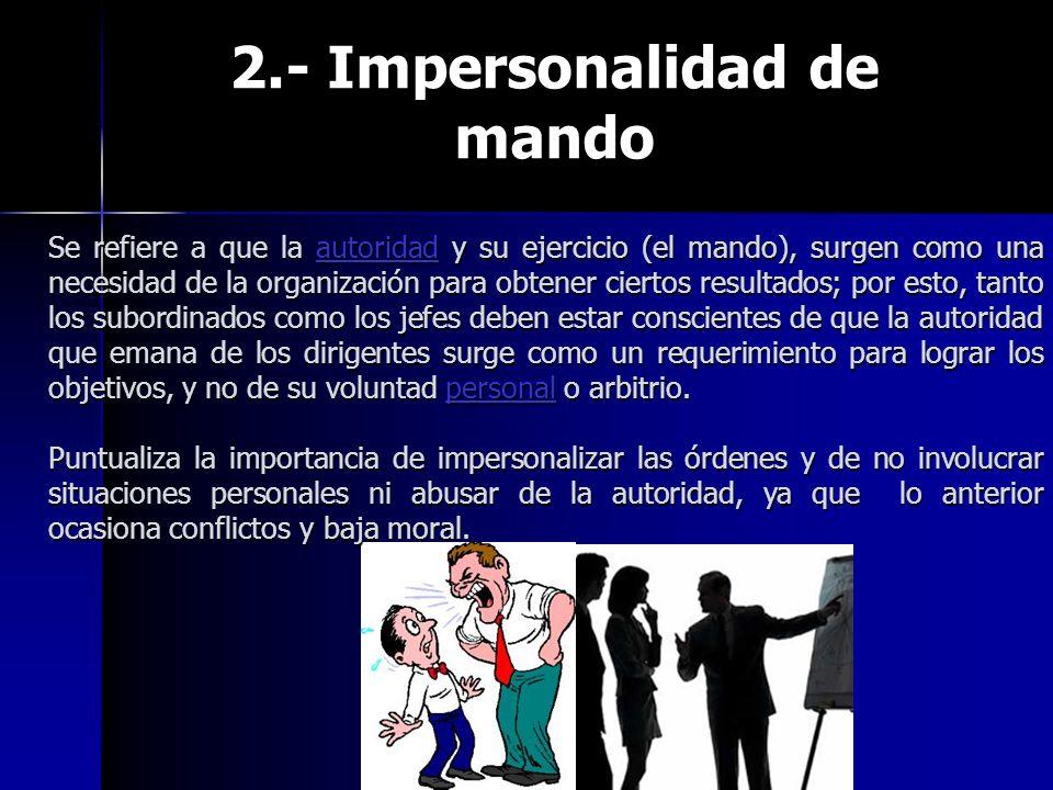 2.- Impersonalidad de mando