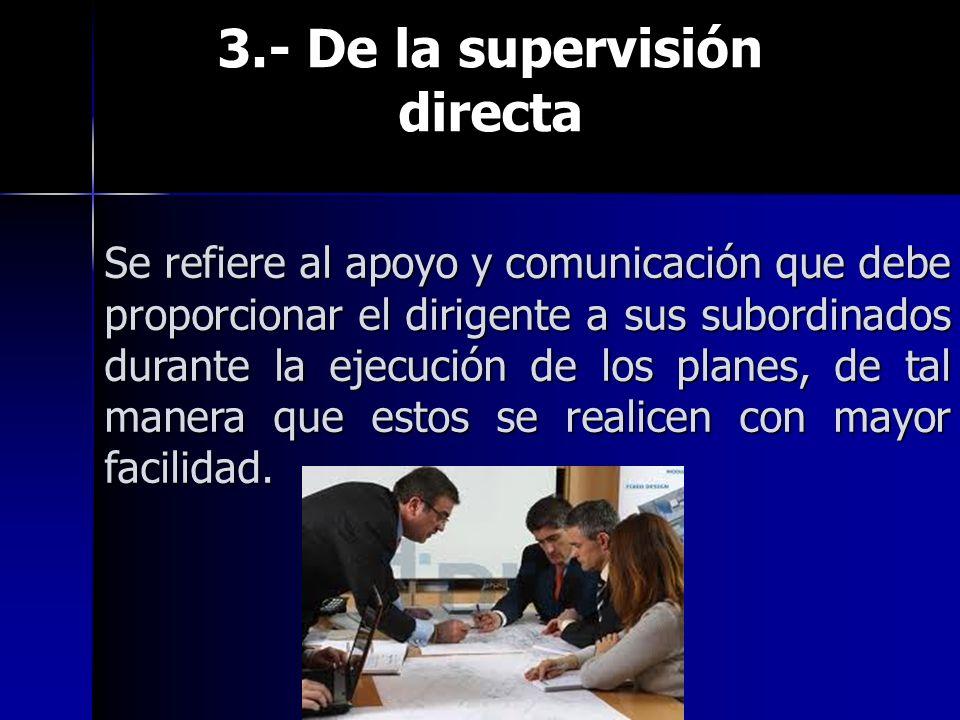 3.- De la supervisión directa