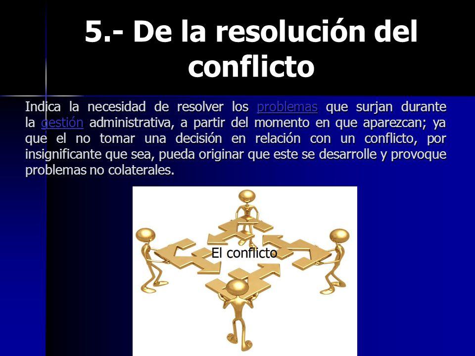 5.- De la resolución del conflicto