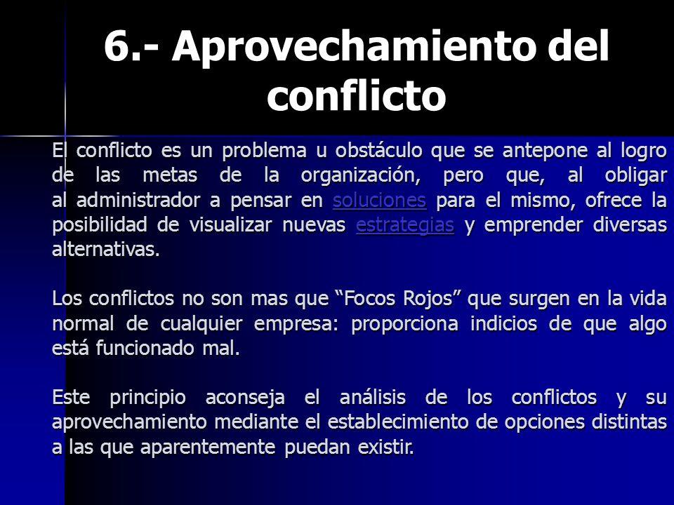 6.- Aprovechamiento del conflicto