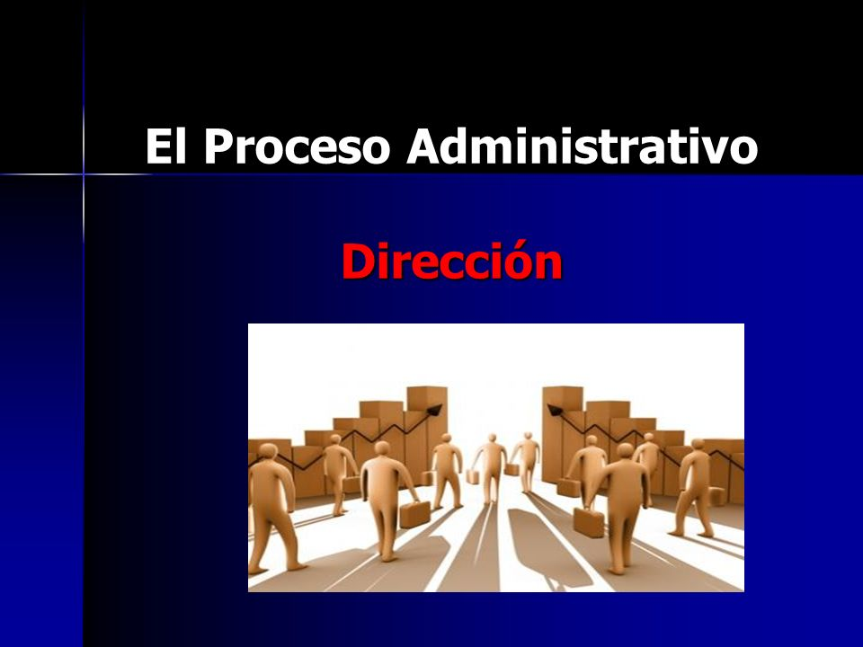 El Proceso Administrativo Dirección