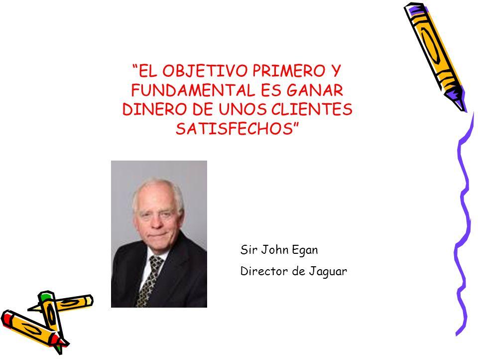 EL OBJETIVO PRIMERO Y FUNDAMENTAL ES GANAR DINERO DE UNOS CLIENTES SATISFECHOS