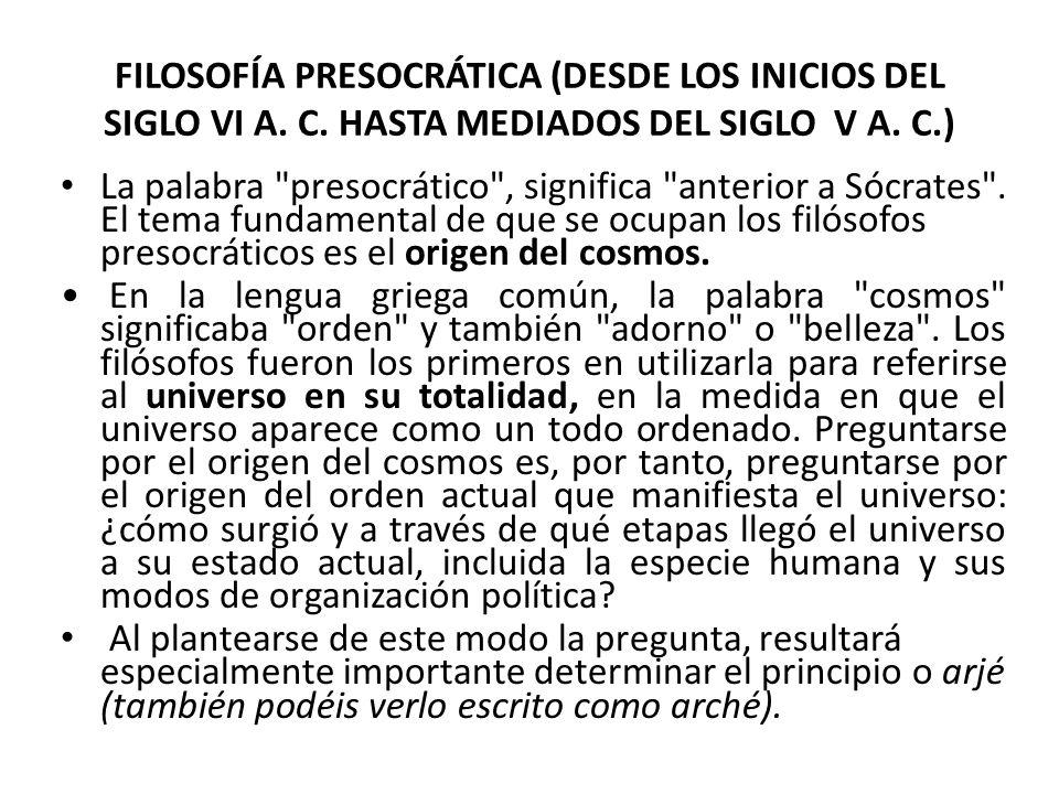 FILOSOFÍA PRESOCRÁTICA (DESDE LOS INICIOS DEL SIGLO VI A. C