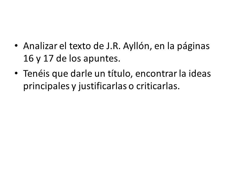 Analizar el texto de J.R. Ayllón, en la páginas 16 y 17 de los apuntes.