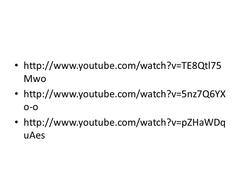 http://www.youtube.com/watch v=TE8Qtl75Mwo http://www.youtube.com/watch v=5nz7Q6YXo-o.
