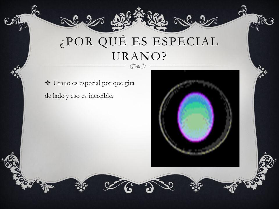 ¿Por qué es especial Urano