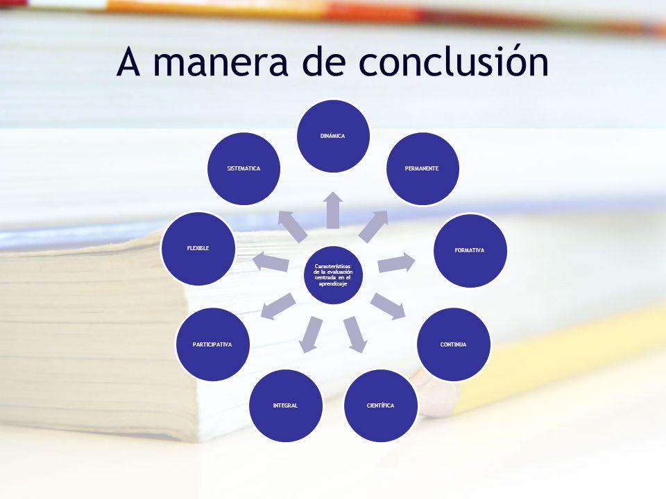 Características de la evaluación centrada en el aprendizaje
