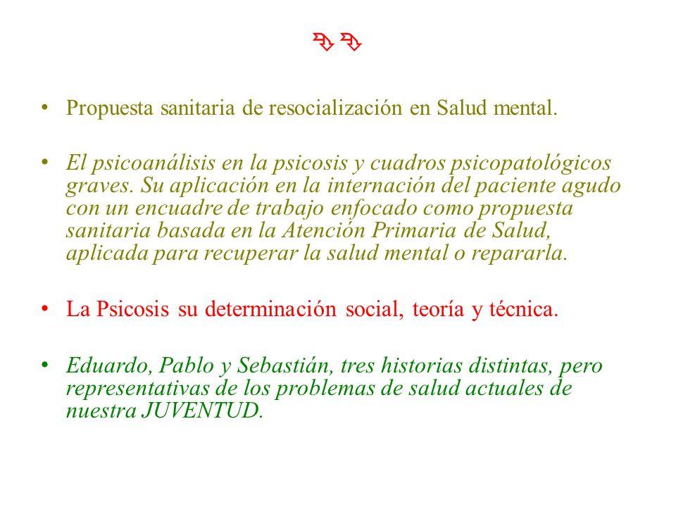  Propuesta sanitaria de resocialización en Salud mental.