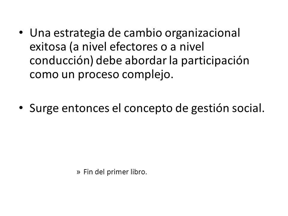 Surge entonces el concepto de gestión social.