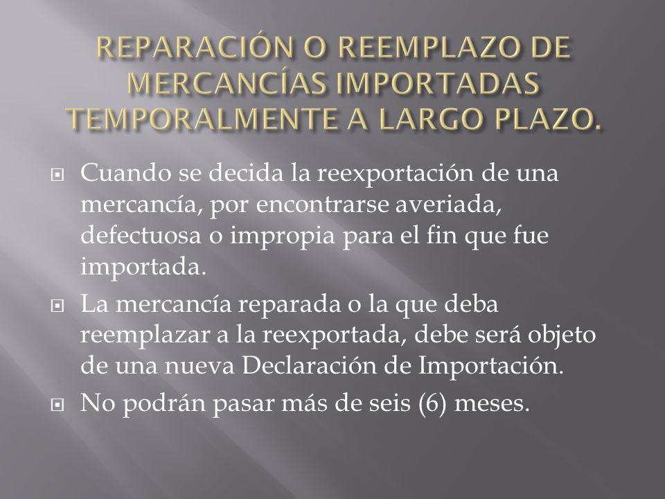 REPARACIÓN O REEMPLAZO DE MERCANCÍAS IMPORTADAS TEMPORALMENTE A LARGO PLAZO.