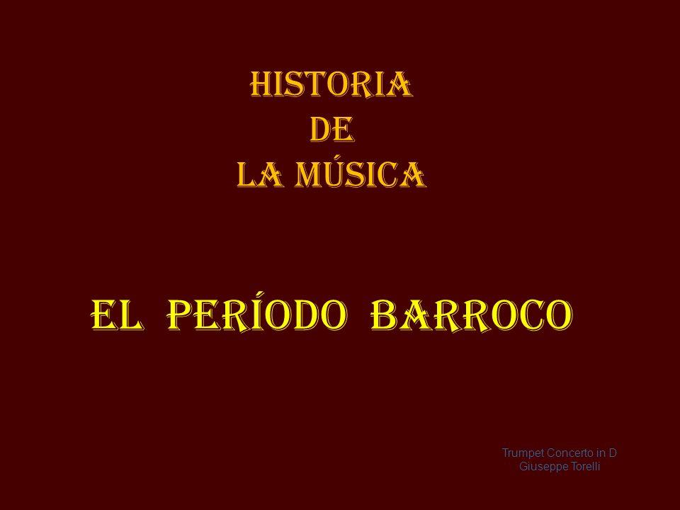 El período Barroco Historia de la MÚSICA Trumpet Concerto in D