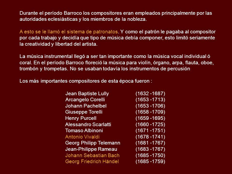 Durante el período Barroco los compositores eran empleados principalmente por las autoridades eclesiásticas y los miembros de la nobleza.