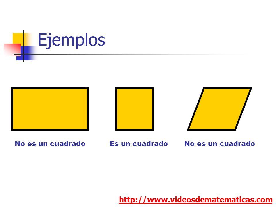 Ejemplos http://www.videosdematematicas.com No es un cuadrado