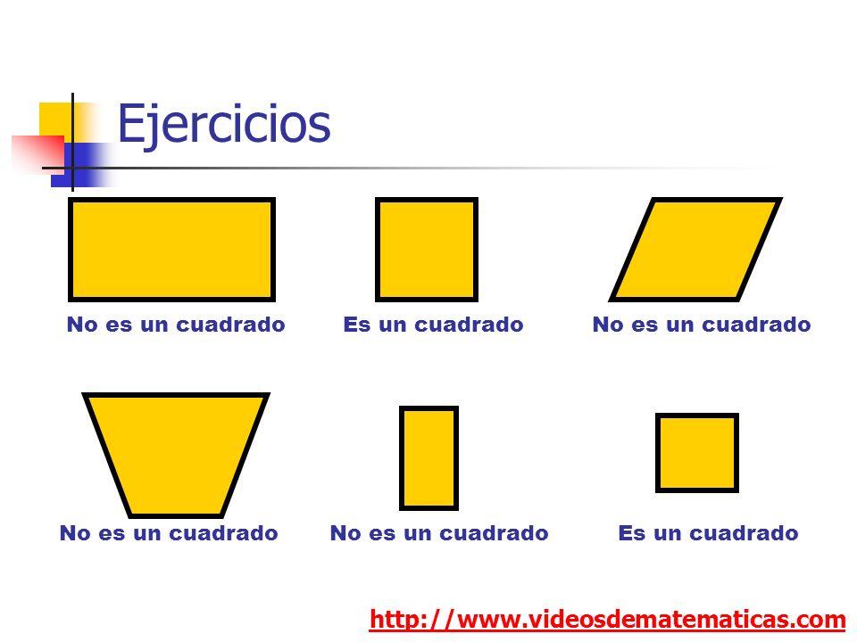 Ejercicios http://www.videosdematematicas.com No es un cuadrado