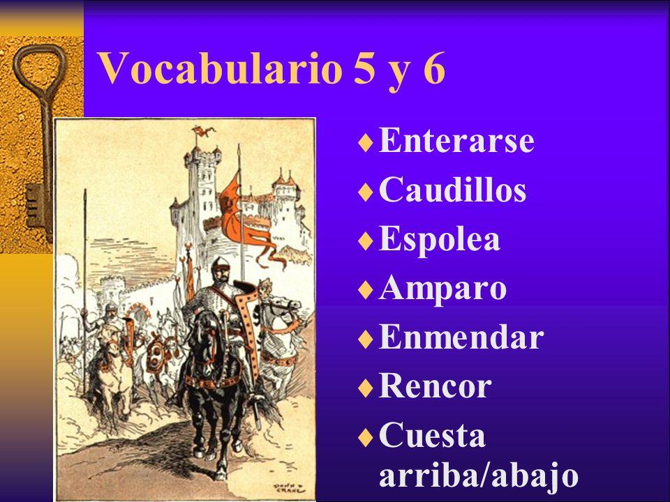 Vocabulario 5 y 6 Enterarse Caudillos Espolea Amparo Enmendar Rencor