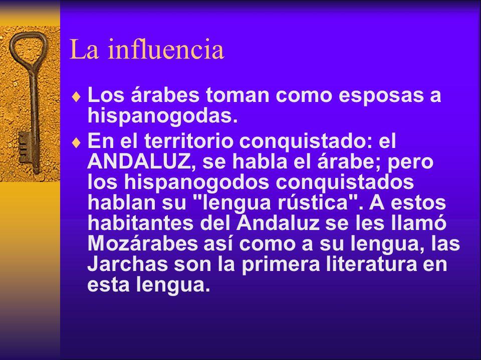 La influencia Los árabes toman como esposas a hispanogodas.
