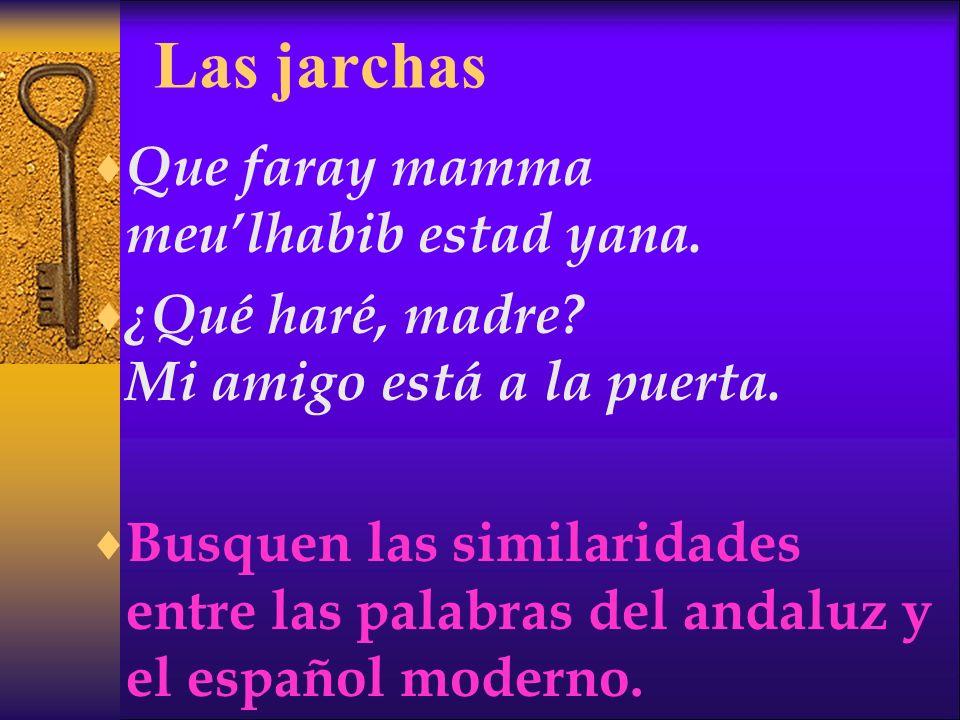 Las jarchas Que faray mamma meu'lhabib estad yana.