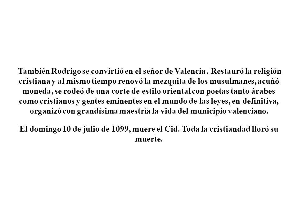 También Rodrigo se convirtió en el señor de Valencia