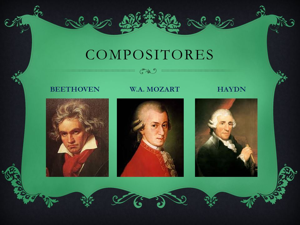 COMPOSITORES BEETHOVEN W.A. MOZART HAYDN