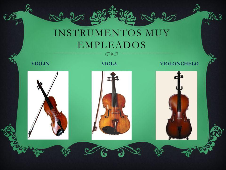 Instrumentos muy empleados
