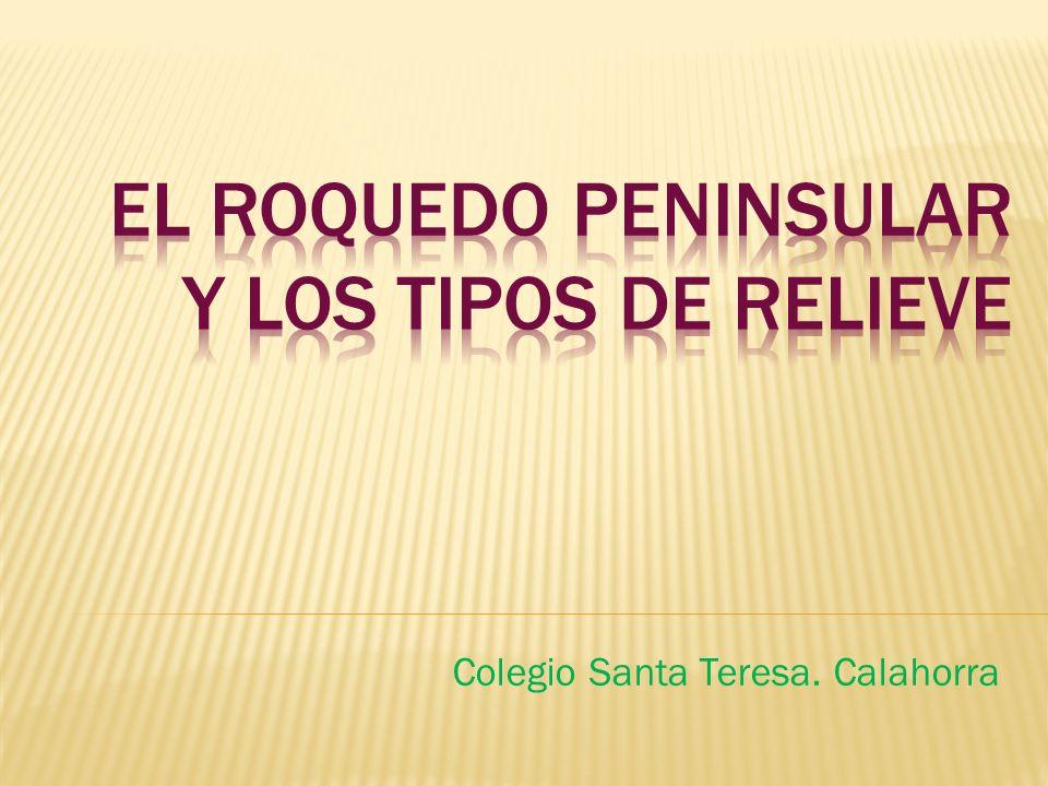 EL ROQUEDO PENINSULAR Y LOS TIPOS DE RELIEVE