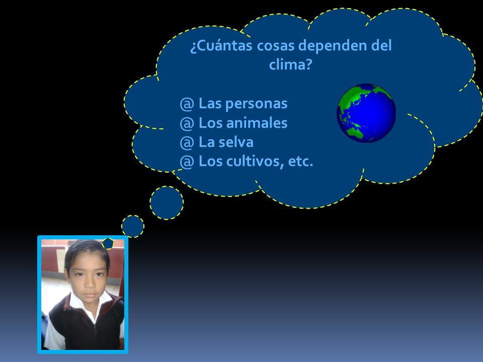 ¿Cuántas cosas dependen del clima