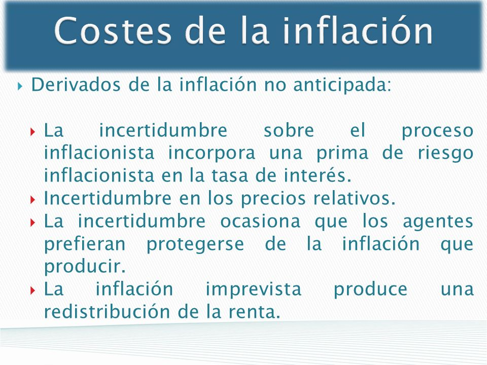 Costes de la inflación Derivados de la inflación no anticipada: