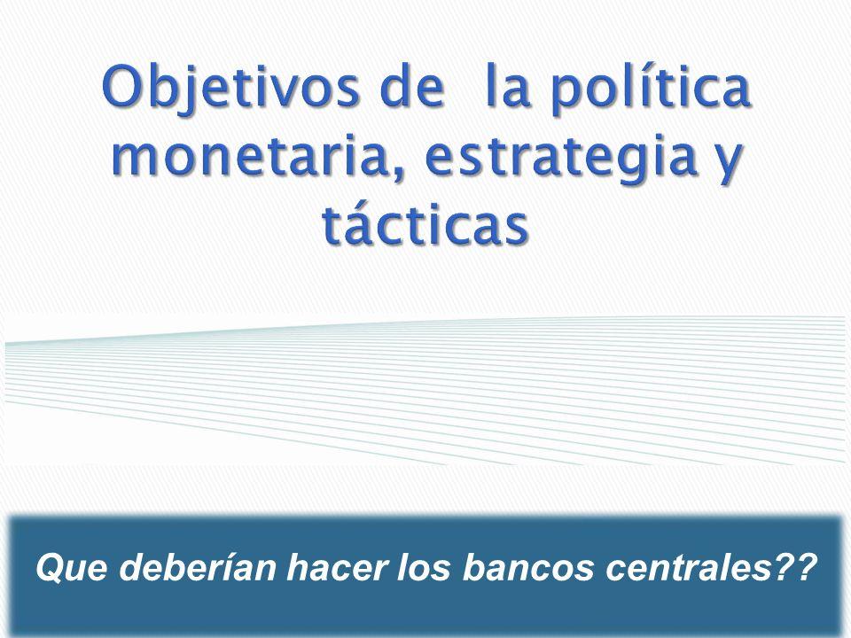 Objetivos de la política monetaria, estrategia y tácticas