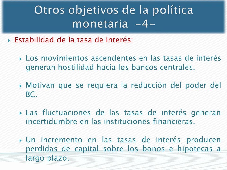 Otros objetivos de la política monetaria -4-