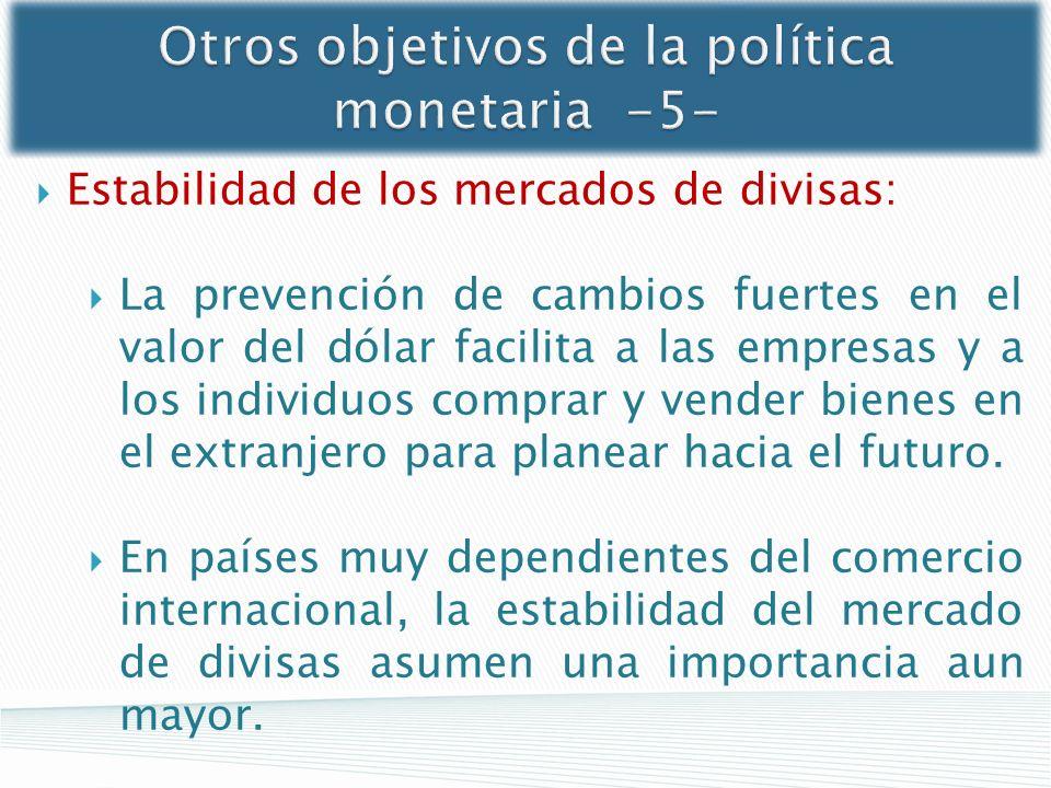 Otros objetivos de la política monetaria -5-