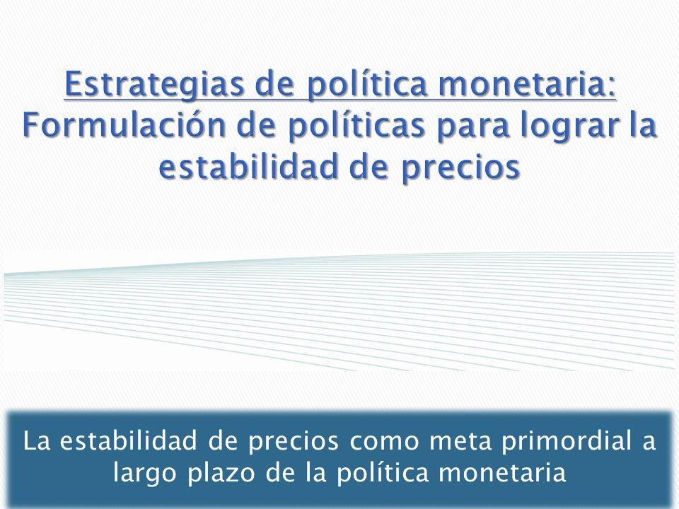 Estrategias de política monetaria: Formulación de políticas para lograr la estabilidad de precios