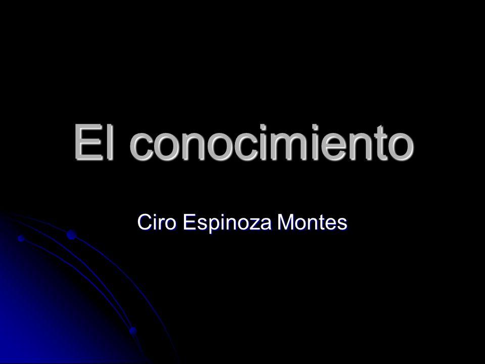 El conocimiento Ciro Espinoza Montes