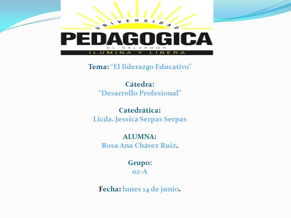 Tema: El liderazgo Educativo Desarrollo Profesional