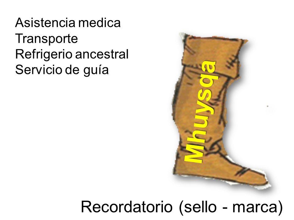 Mhuysqa Recordatorio (sello - marca) Asistencia medica Transporte