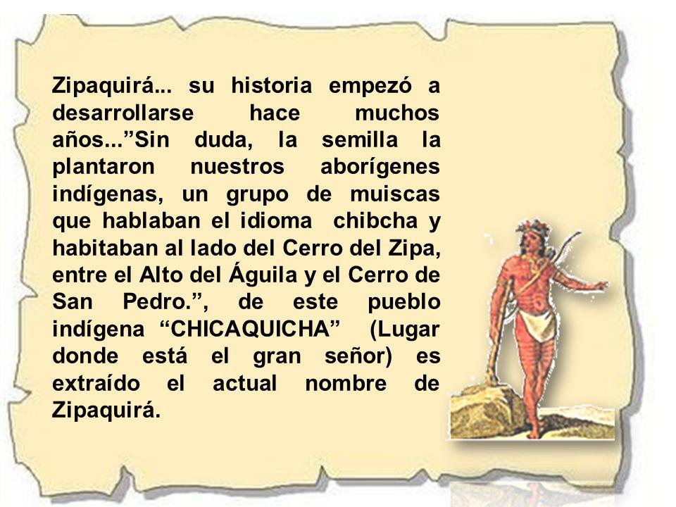 Zipaquirá. su historia empezó a desarrollarse hace muchos años