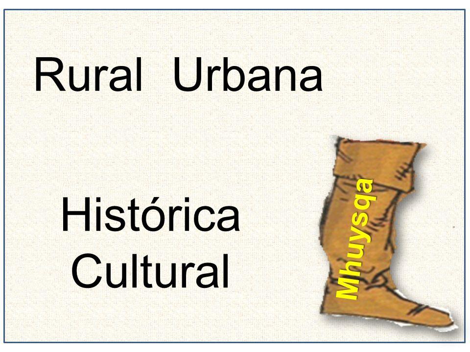 Rural Urbana Mhuysqa Histórica Cultural