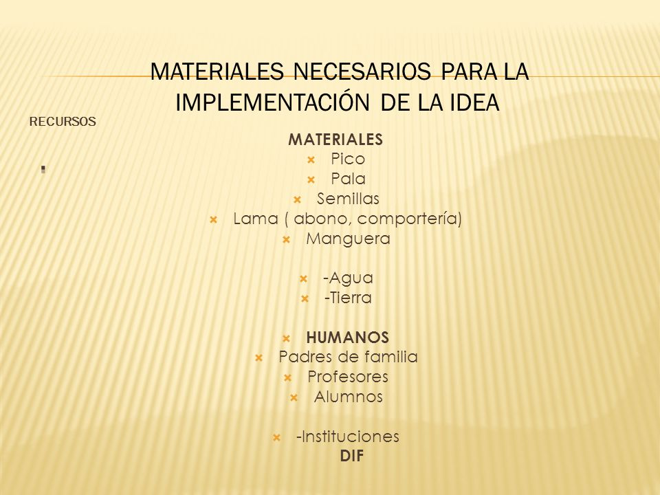 . MATERIALES NECESARIOS PARA LA IMPLEMENTACIÓN DE LA IDEA MATERIALES