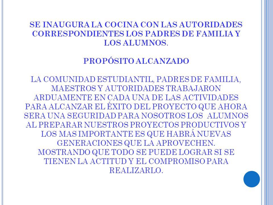 SE INAUGURA LA COCINA CON LAS AUTORIDADES CORRESPONDIENTES LOS PADRES DE FAMILIA Y LOS ALUMNOS.