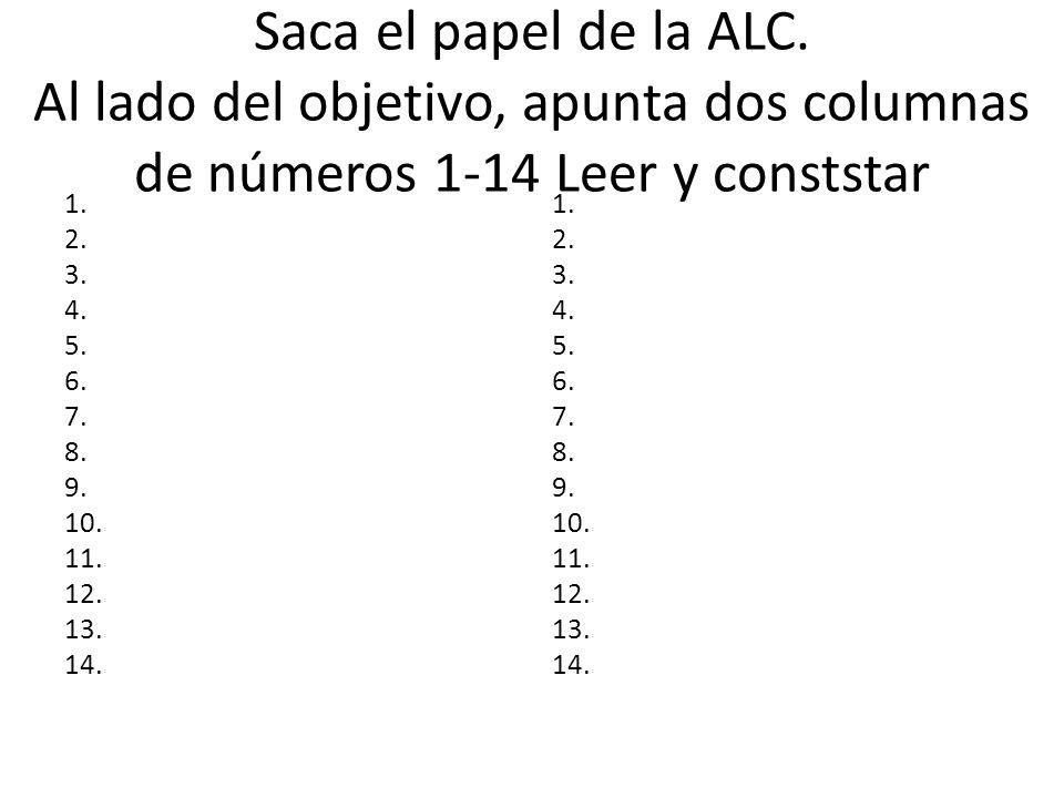 Saca el papel de la ALC. Al lado del objetivo, apunta dos columnas de números 1-14 Leer y conststar