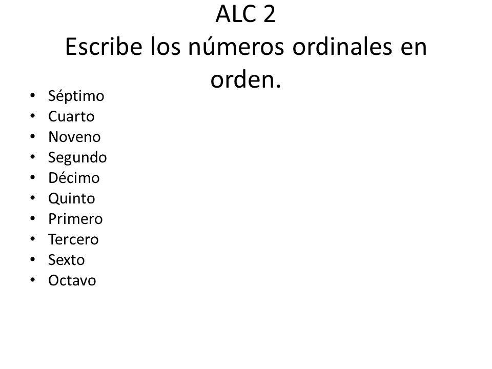 ALC 2 Escribe los números ordinales en orden.