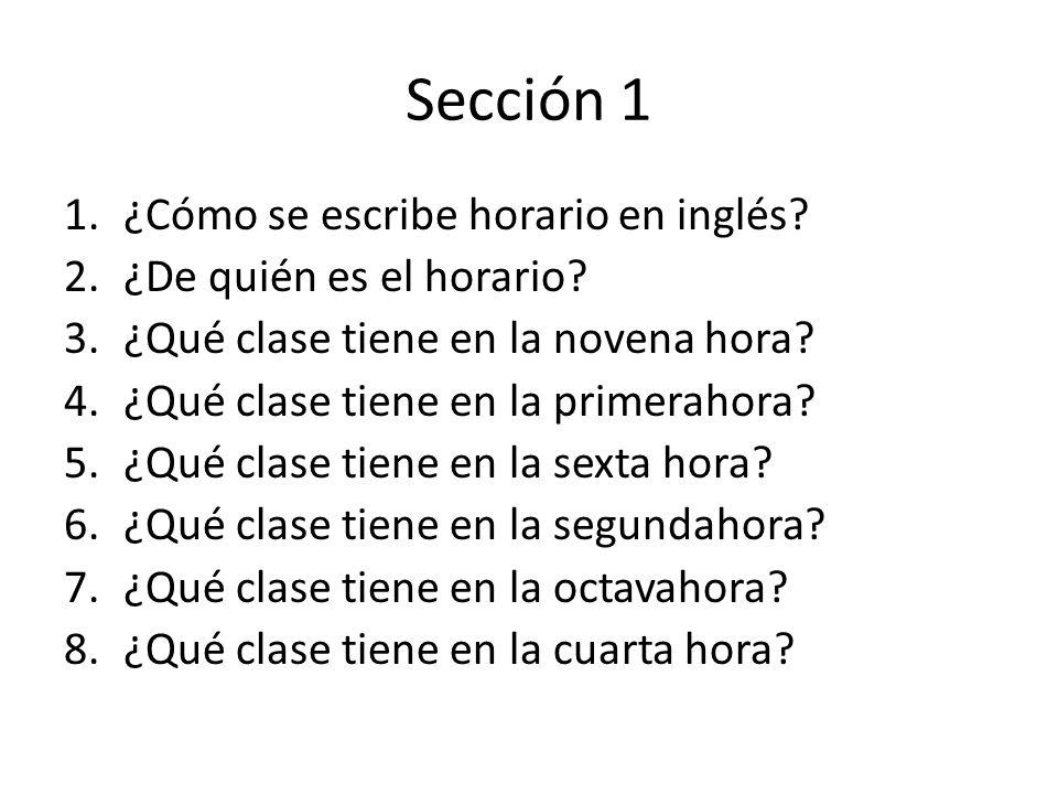 Sección 1 ¿Cómo se escribe horario en inglés ¿De quién es el horario