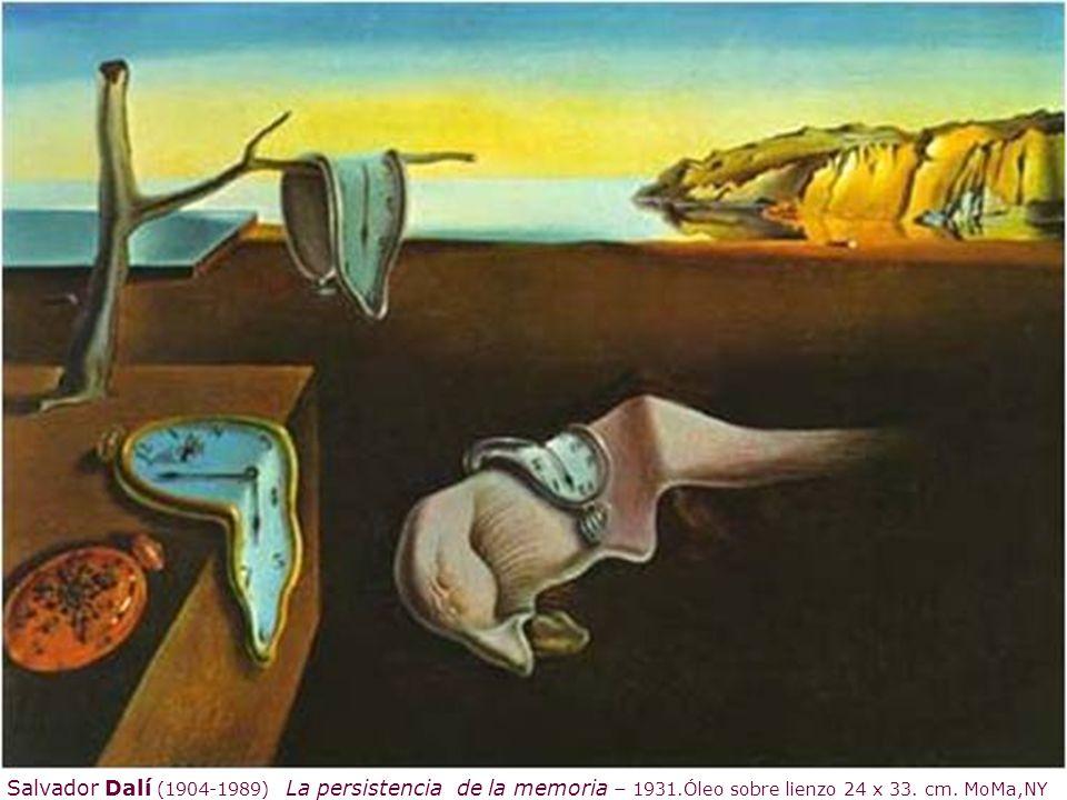 Salvador Dalí (1904-1989) La persistencia de la memoria – 1931