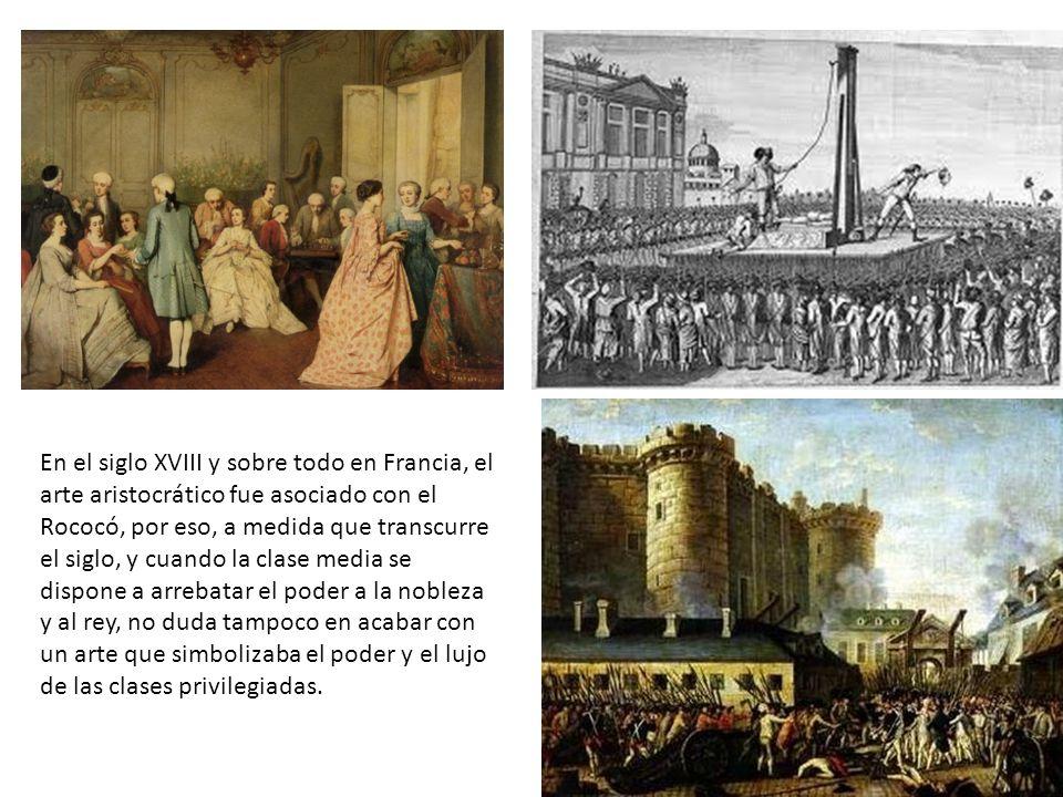 En el siglo XVIII y sobre todo en Francia, el arte aristocrático fue asociado con el Rococó, por eso, a medida que transcurre el siglo, y cuando la clase media se dispone a arrebatar el poder a la nobleza y al rey, no duda tampoco en acabar con un arte que simbolizaba el poder y el lujo de las clases privilegiadas.