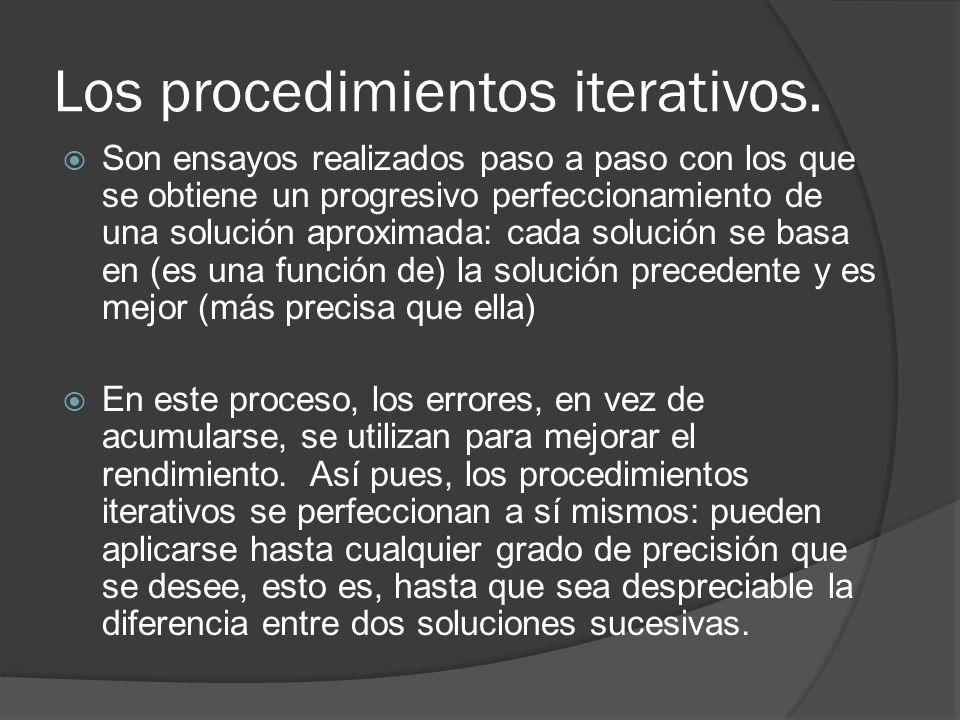Los procedimientos iterativos.