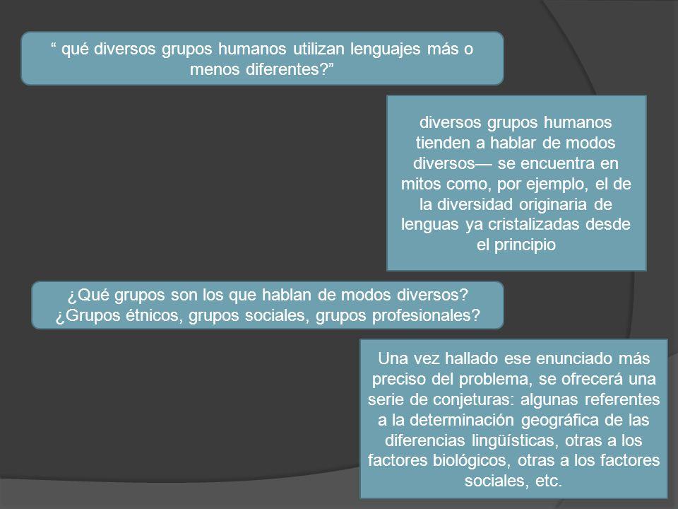 qué diversos grupos humanos utilizan lenguajes más o menos diferentes