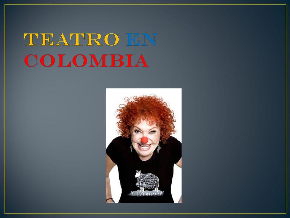 TEATRO EN COLOMBIA