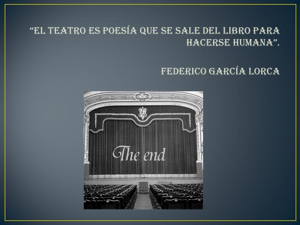 El teatro es poesía que se sale del libro para hacerse humana